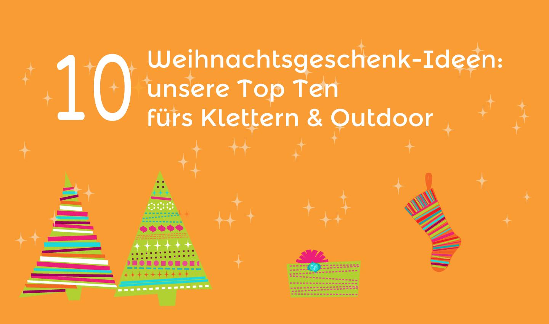 Weihnachtsgeschenk-Ideen: unsere Top Ten fürs Klettern & Outdoor ...